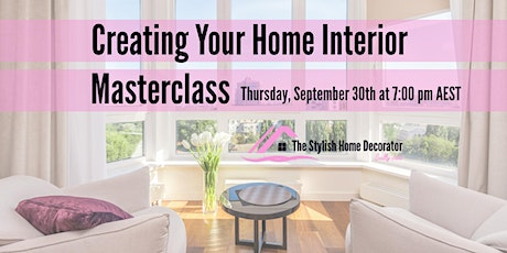 Creating Your Home Interior Materclass tickets