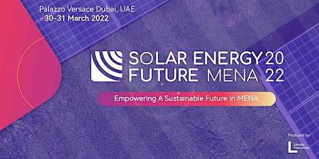 SOLAR ENERGY FUTURE MENA 2022 tickets