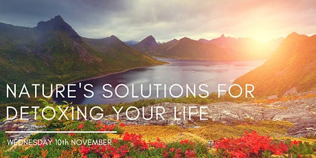 Nature's Solutions for Detoxing Your Life tickets