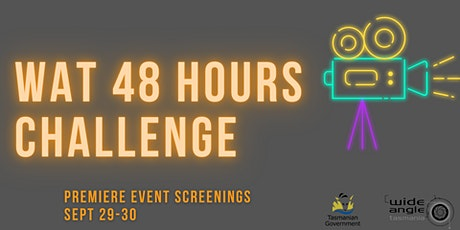 WAT 48 Hours Screening - 6pm, Sept 30th tickets