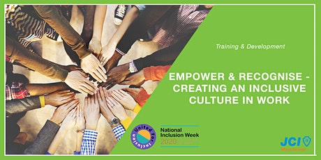 Empower & recognise - creating an inclusive culture in work tickets