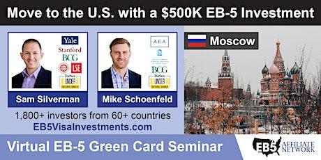 Moscow EB-5 American Green Card Virtual Seminar tickets