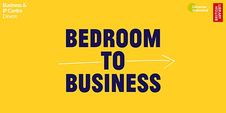 Bedroom to Business - 10 tickets