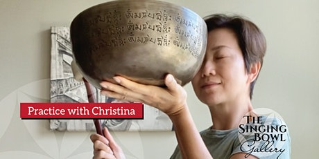 Practice with Christina - Singing Bowl Practice Group tickets