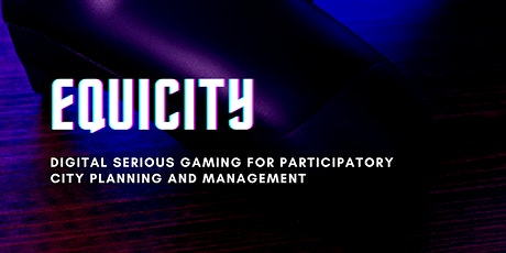 Equicity workshop - digital serious gaming for participatory  planning tickets
