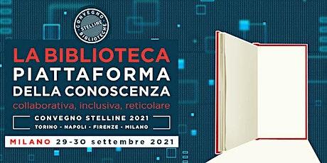 Convegno Stelline Milano 2021 - La biblioteca piattaforma della conoscenza biglietti
