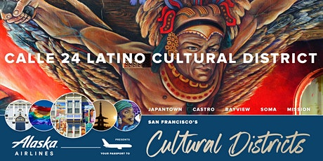 San Francisco's Cultural Districts: Calle 24 Latino Cultural District tickets