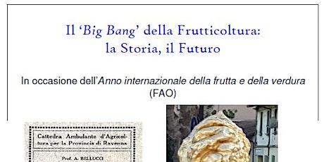 Il 'Big Bang' della Frutticoltura: la Storia, il Futuro tickets