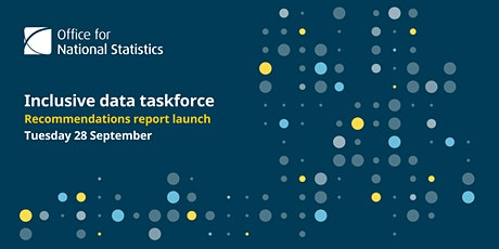 Inclusive Data Taskforce | Recommendations Report Launch tickets