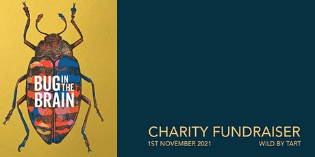 Bug in the Brain Charity Fundraiser tickets