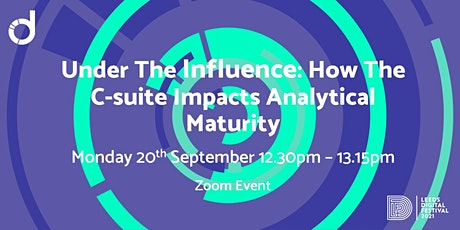 Under The Influence: How the C-suite Impacts Analytical Maturity tickets