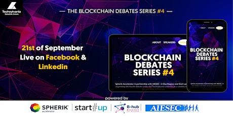 Blockchain Debates Series #4 tickets