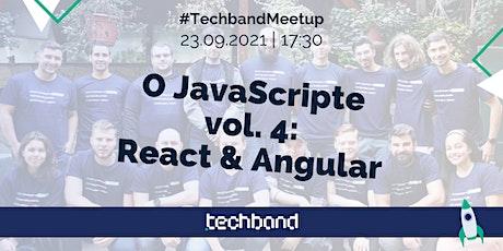 O JavaScripte vol. 4: React & Angular tickets