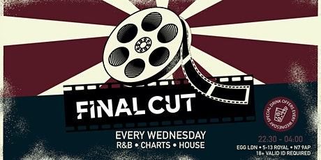 FINAL CUT Wednesdays - R&B, Charts, House and More tickets