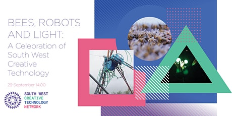 Bees, Robots and Light : A Celebration of South West Creative Technology tickets