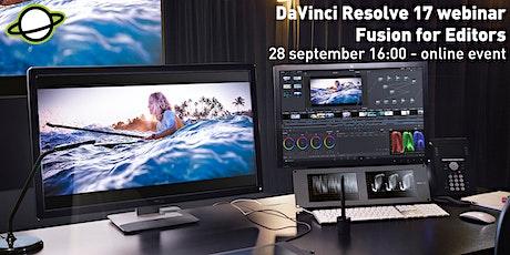 DaVinci Resolve 17 Webinar - Fusion For Editors Tickets