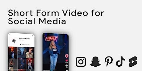 Short Form Video for Social Media tickets