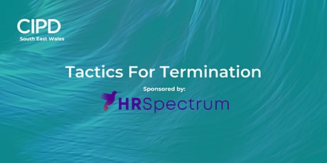 Tactics For Termination   (This event is sponsored by HR Spectrum) tickets