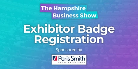 Exhibitor Badge Registration: Hampshire Business Show 2021 tickets