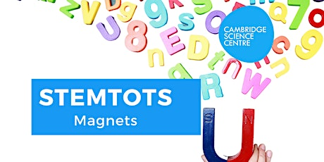 STEMtots - Magnets - what's the attraction! tickets