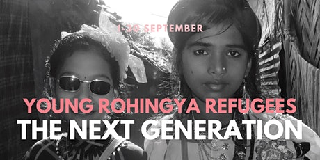 The Next Generation - Young Rohingya Refugees   Exhibition @ Common Ground tickets