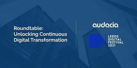 Roundtable: Unlocking Continuous Digital Transformation tickets