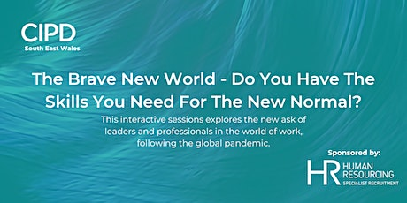 The Brave New World - Do You Have The Skills You Need For The New Normal? tickets