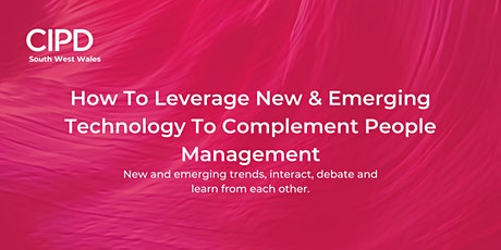 How To Leverage New  & Emerging Technology To Complement People Management tickets