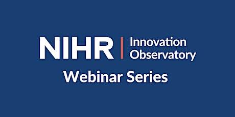 NIHR Innovation Observatory Webinar Series: 1 tickets
