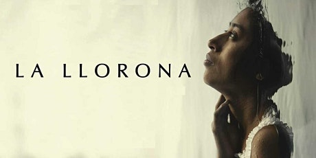 Film Screening: LA LLORONA (Haunting Film From Guatemala) English subtitles tickets