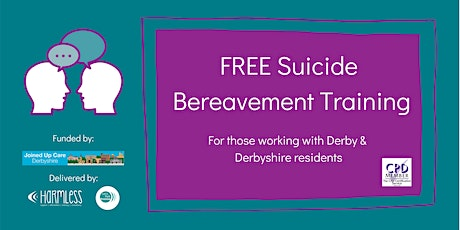 Suicide Bereavement Training for Derby & Derbyshire - FREE ONLINE tickets