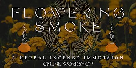 FLOWERING SMOKE- ONLINE loose incense crafting workshop tickets
