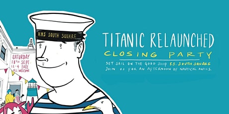 Titanic Relaunched Closing Party tickets