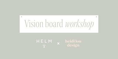 Helm x Heidi Lou Vision Board Workshop tickets