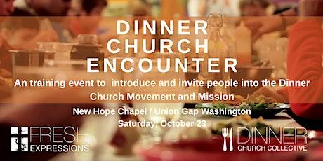 Dinner Church Encounter - Yakima WA tickets