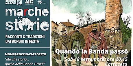 MARCHESTORIE_MOMBAROCCIO/CARTOCETO: Quando la Banda passò biglietti