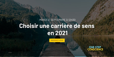 Pourquoi choisir une carrière de sens en 2021 ? billets