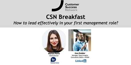 CSN Breakfast: How to lead effectively in your first management role? tickets