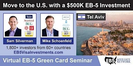 Tel Aviv  EB-5 American Green Card Virtual Seminar tickets