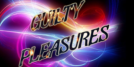 Guilty Pleasures 80's, 90's, 00's House Party tickets