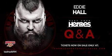 *SUNDAY* Eddie Hall 'Meet Your Heroes'  - HALL 9 - NEC BRUM tickets