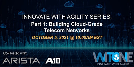 WIT ONE Innovate with Agility Series: Building Cloud-Grade Telecom Networks tickets