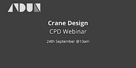 Crane Design  - Temporary Works CPD Webinar tickets