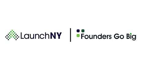 Launch NY Founders Go Big Spotlight Series: Ask The Expert Session 7 tickets