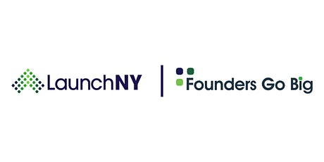 Launch NY Founders Go Big Spotlight Series: Ask The Expert Session 8 tickets