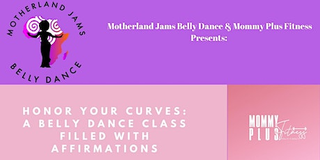 Honor Your Curves   A Belly Dance Class filled with Affirmations tickets