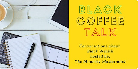 Black Coffee Talk   An Intimate Conversation About Black Wealth tickets