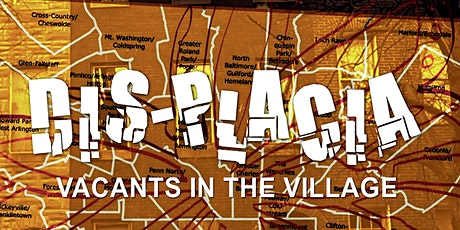 Dis-placia: Vacants in the Village Documentary Community Screening tickets