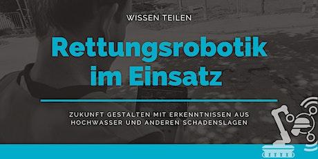 Rettungsrobotik im Einsatz - PRÄSENZ Tickets