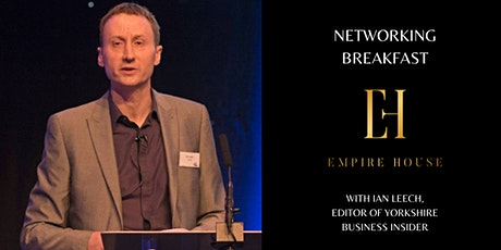 Networking Breakfast with Ian Leech | Editor of Yorkshire Business Insider tickets